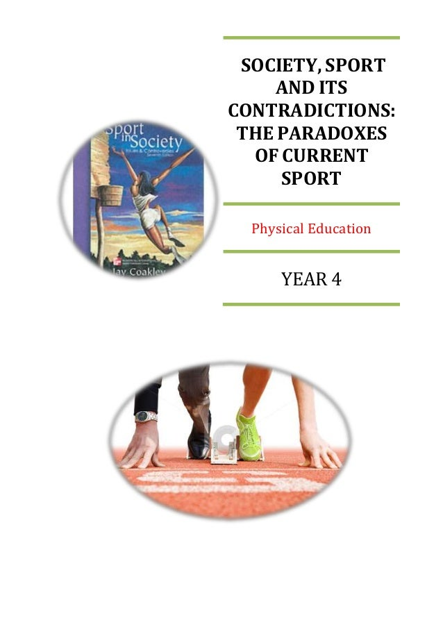 SOCIETY, SPORT AND ITS CONTRADICTIONS: THE PARADOXES OF CURRENT SPORT Physical Education YEAR 4
