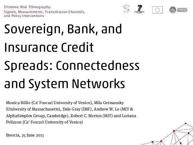Sovereign, Bank, and Insurance Credit Spreads: Connectedness and System Networks - Monica Billio - June 25 2013