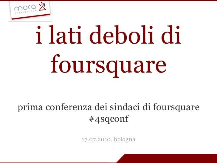 Prima Conferenza dei Sindaci di foursquare (17.7.10, Bologna) #4sqconf