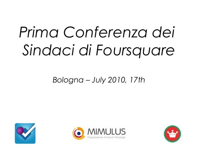 Prima Conferenza dei Sindaci di Foursquare Bologna – July 2010, 17th