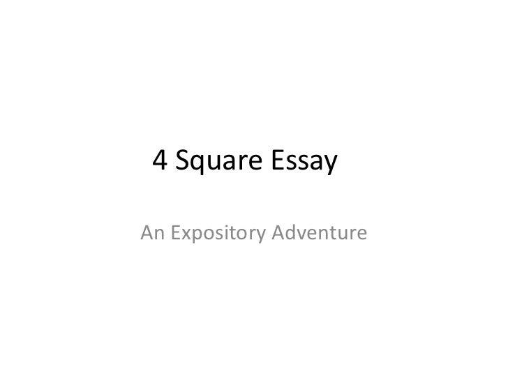 4 Square EssayAn Expository Adventure