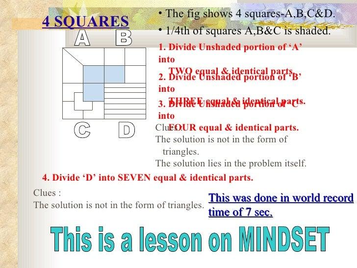 4 SQUARES <ul><li>The fig shows 4 squares-A,B,C&D. </li></ul><ul><li>1/4th of squares A,B&C is shaded. </li></ul>A B C D 1...