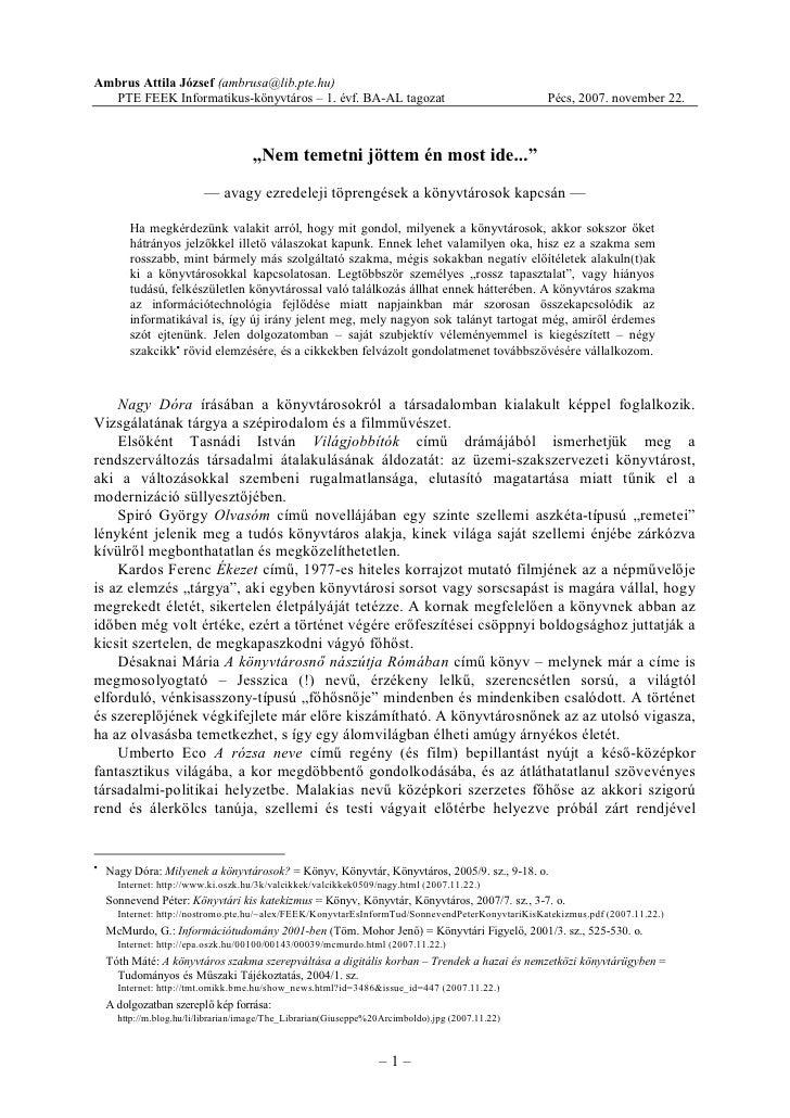 – 1 – Ambrus Attila József (ambrusa@lib.pte.hu) PTE FEEK Informatikus-könyvtáros – 1. évf. BA-AL tagozat Pécs, 2007. novem...
