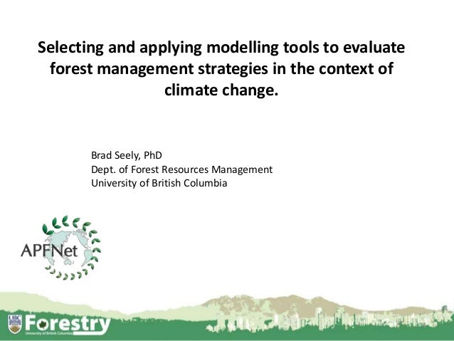 essays on climate change and forest management Different management approaches will be required that anticipate and address  the potential implications of climate change whether forests are being managed.
