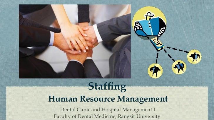 StaffingHuman Resource Management   Dental Clinic and Hospital Management I Faculty of Dental Medicine, Rangsit University