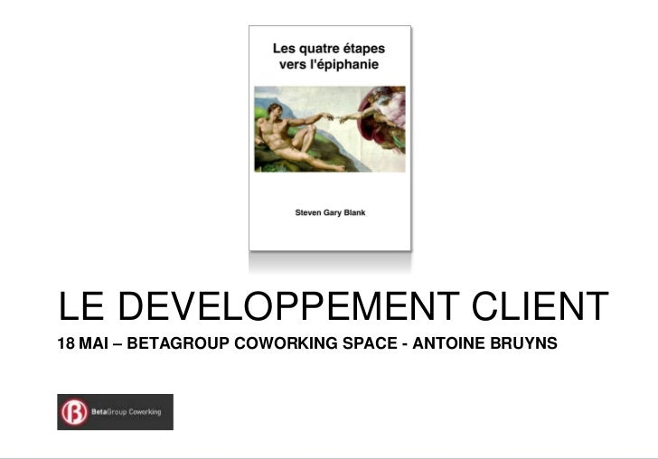 LE DEVELOPPEMENT CLIENT18 MAI – BETAGROUP COWORKING SPACE - ANTOINE BRUYNS                                                ...