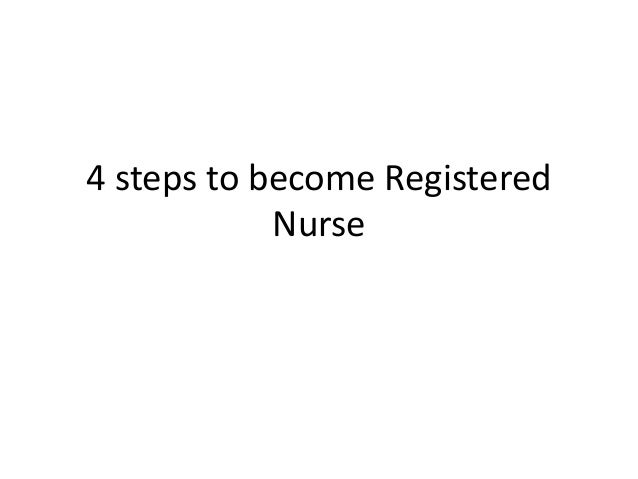 Steps to becoming a nurse?