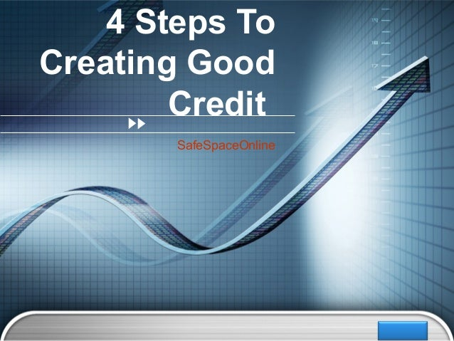 4 Steps ToCreating Good        Credit        SafeSpaceOnline                          LOGO