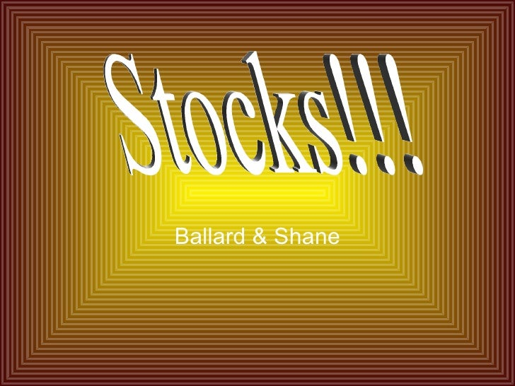Ballard & Shane Stocks!!!
