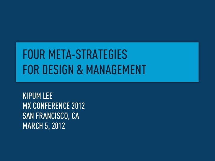 Four Meta-strategies for Design and Management