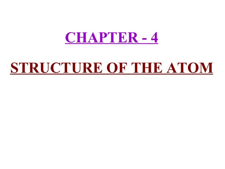 CHAPTER - 4 STRUCTURE OF THE ATOM