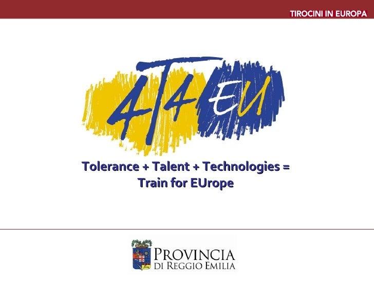 Tolerance + Talent + Technologies = Train for EUrope