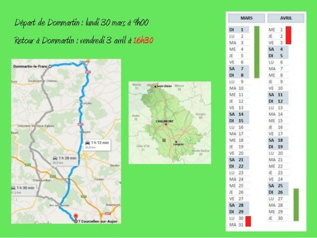 Départ de Dommartin : lundi 30 mars à 9h00 Retour à Dommartin : vendredi 3 avril à 16h30