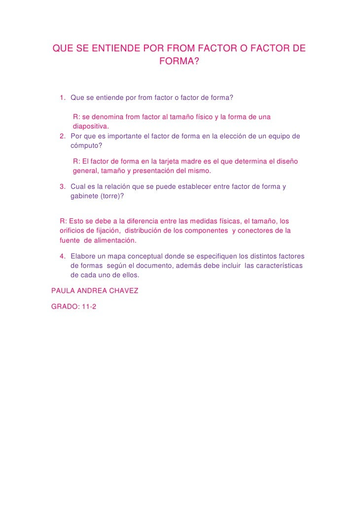 QUE SE ENTIENDE POR FROM FACTOR O FACTOR DE FORMA?<br />Que se entiende por from factor o factor de forma?<br />R: se deno...