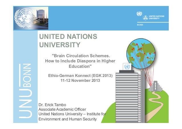 "UNITED NATIONS UNIVERSITY ""Brain Circulation Schemes. How to Include Diaspora in Higher Education"" Ethio-German Konnect (E..."