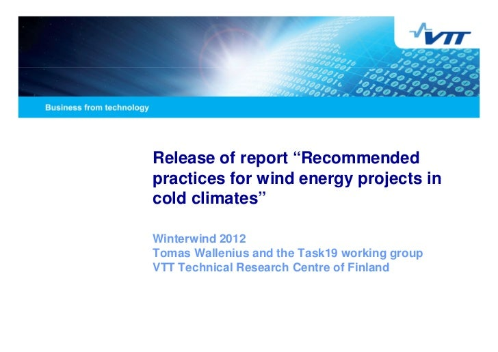 """Release of report """"Recommendedpractices for wind energy projects incold climates""""Winterwind 2012Tomas Wallenius and the Ta..."""