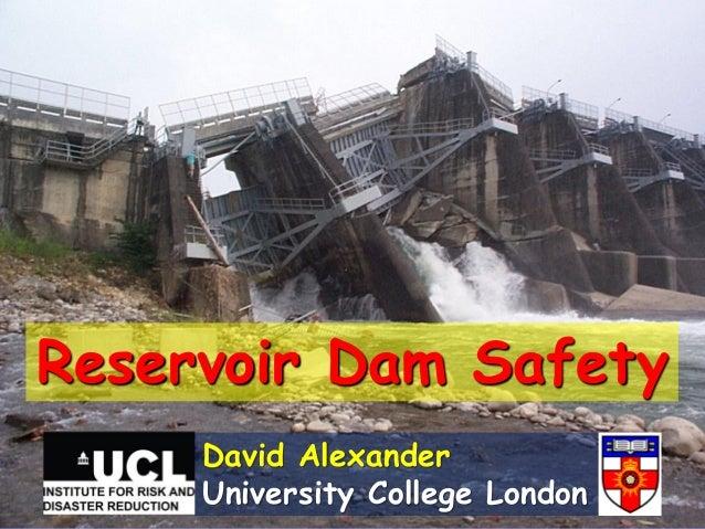 Reservoir Dam Safety     David Alexander     University College London