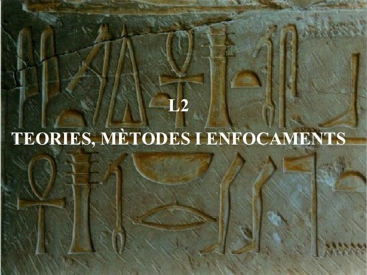 4.Teories, MèTodes I Enfocaments