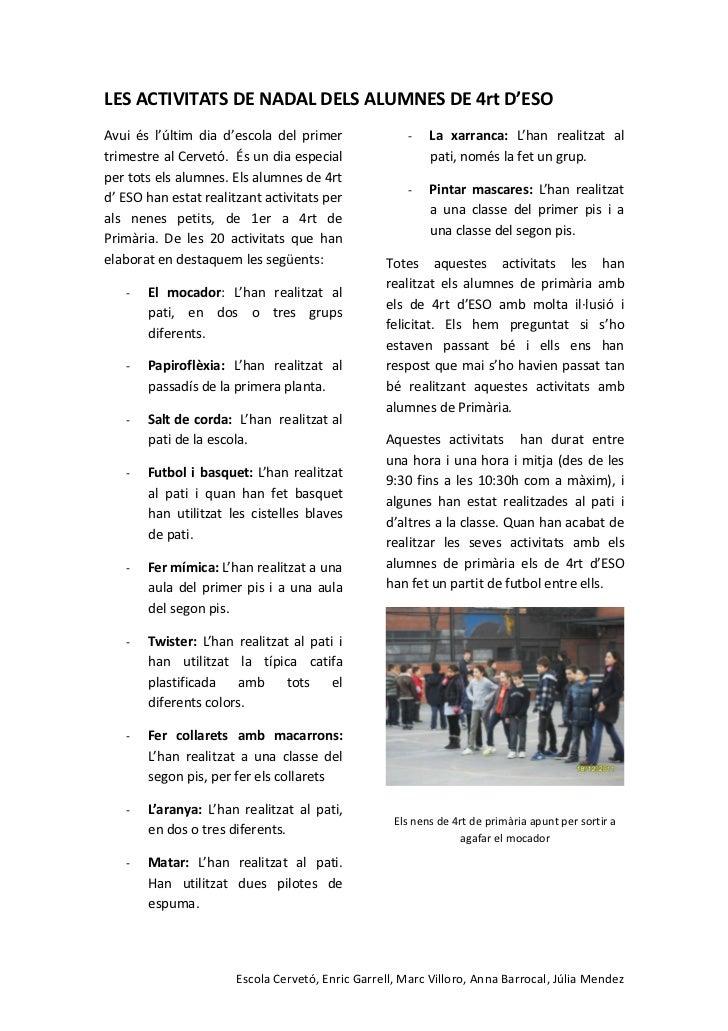 LES ACTIVITATS DE NADAL DELS ALUMNES DE 4rt D'ESOAvui és l'últim dia d'escola del primer               -    La xarranca: L...