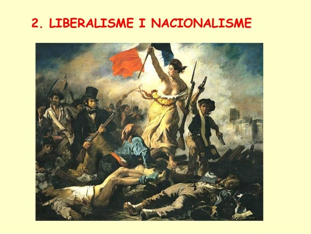 2. LIBERALISME I NACIONALISME
