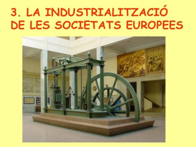 3. La industrialització de les societats europees.