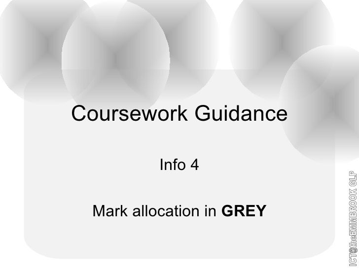 Coursework Guidance Info 4 Mark allocation in  GREY