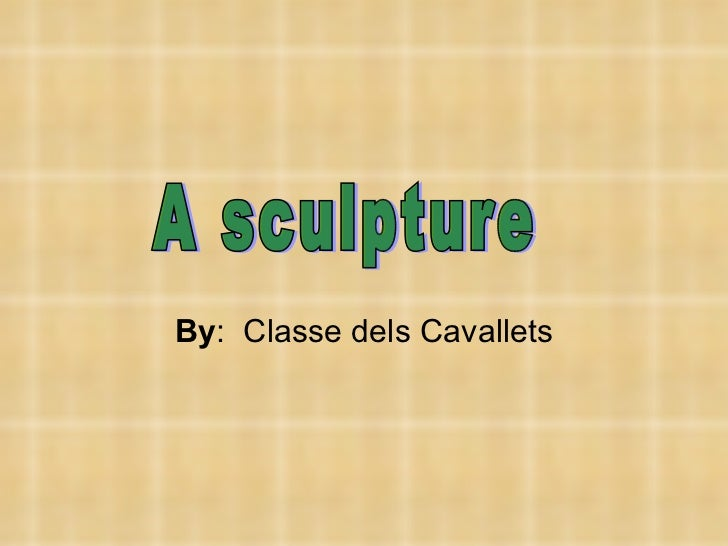 By :  Classe dels Cavallets A sculpture