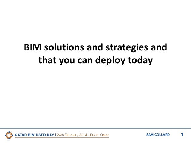 1SAM COLLARD BIM solutions and strategies and that you can deploy today