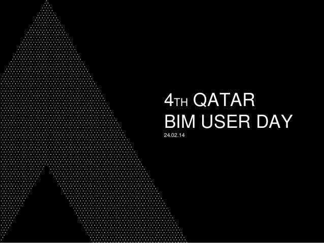 4TH QATAR BIM USER DAY 24.02.14