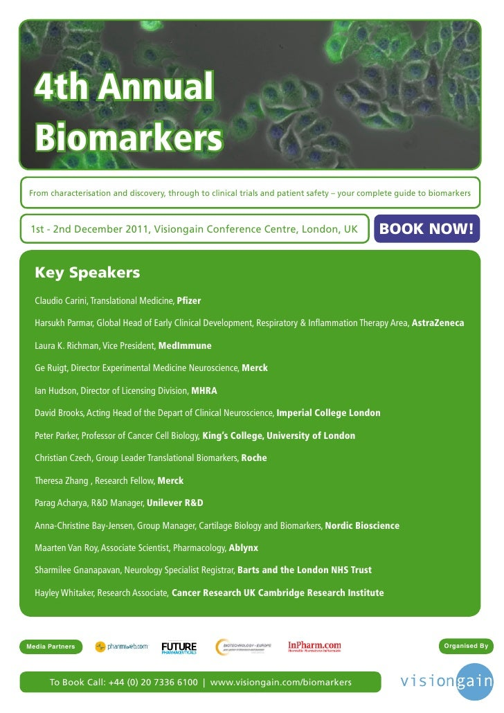 4th Annual  BiomarkersFrom characterisation and discovery, through to clinical trials and patient safety – your complete g...