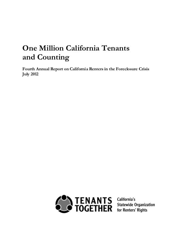 One Million California Tenantsand CountingFourth Annual Report on California Renters in the Foreclosure CrisisJuly 2012