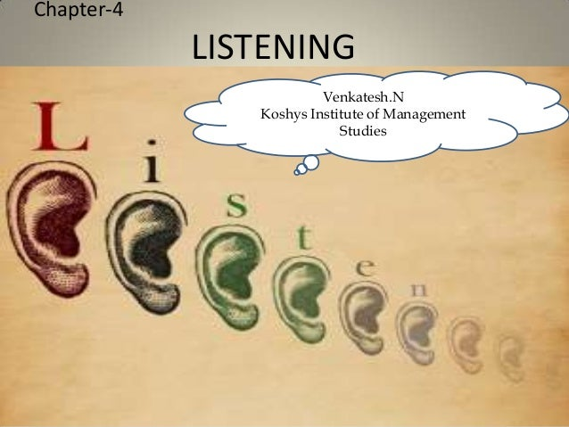 Chapter-4 LISTENING Venkatesh.N Koshys Institute of Management Studies
