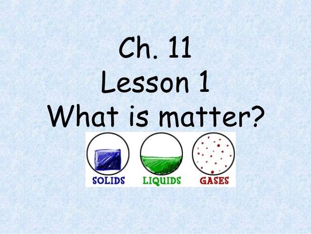 4th grade unit c ch. 11 lesson 1 what is matter