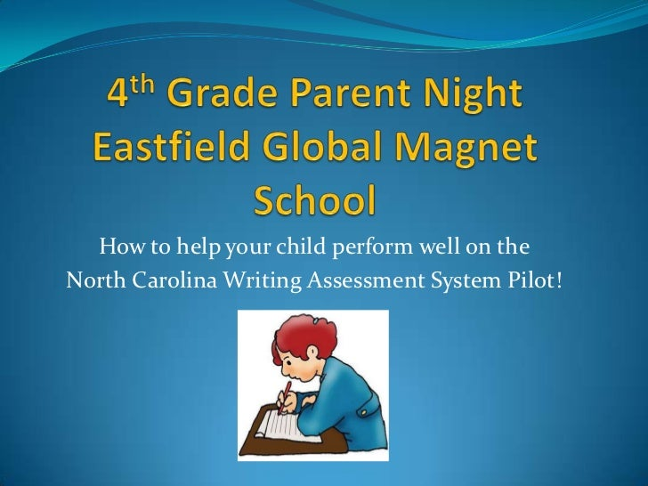 4th Grade Parent NightEastfield Global Magnet School<br />How to help your child perform well on the <br />North Carolina ...