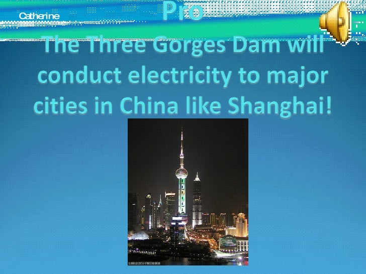 Three Gorges Dam Pro or Con?