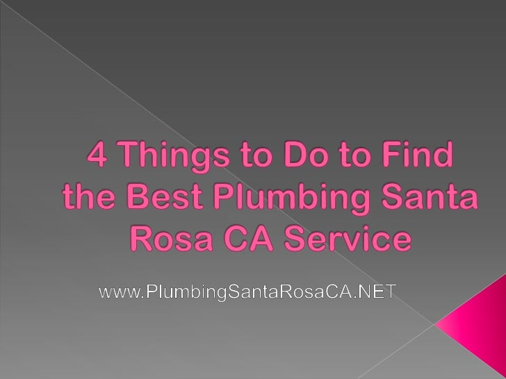 4 Things to Do to Find the Best Plumbing Santa Rosa CA Service