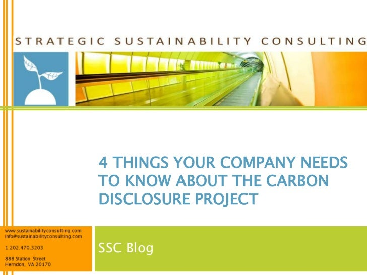 4 THINGS YOUR COMPANY NEEDSTO KNOW ABOUT THE CARBONDISCLOSURE PROJECTSSC Blog