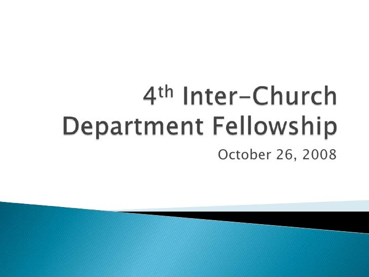 4th Inter-Church Department Fellowship<br />October 26, 2008<br />