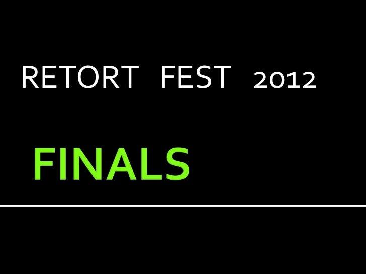 RETORT FEST 2012