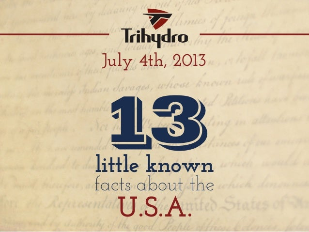 July 4th, 2013 little known facts about the U.S.A. 13
