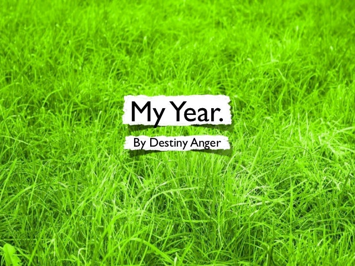 My Year.By Destiny Anger