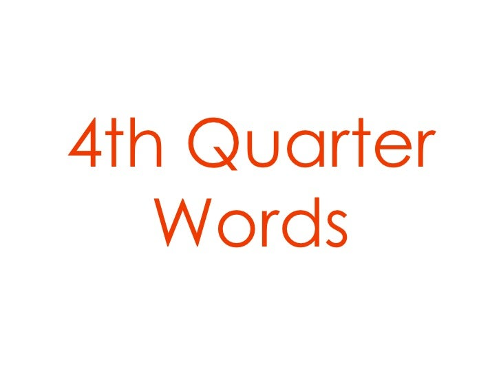4th Quarter Words