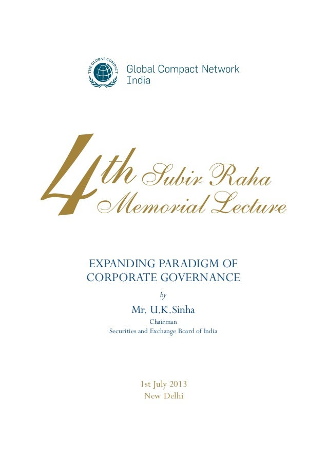 EXPANDING PARADIGM OF CORPORATE GOVERNANCE 1st July 2013 New Delhi by Mr. U.K.Sinha Chairman Securities and Exchange Board...