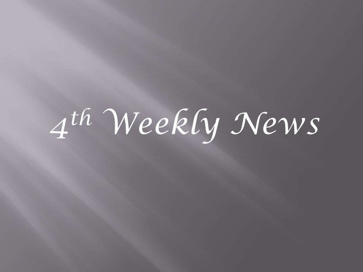 4th Weekly News<br />