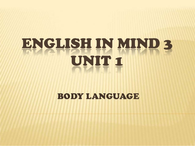 ENGLISH IN MIND 3 UNIT 1 BODY LANGUAGE