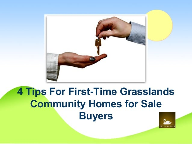 4 tips for first time grasslands community homes for sale