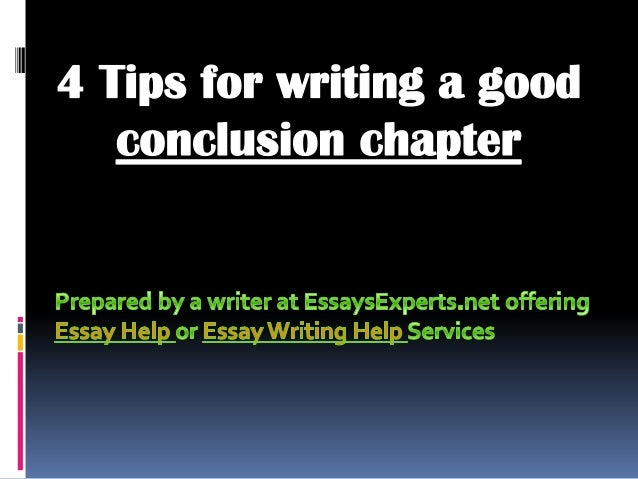 Any tips on writing a conclusion to an essay?