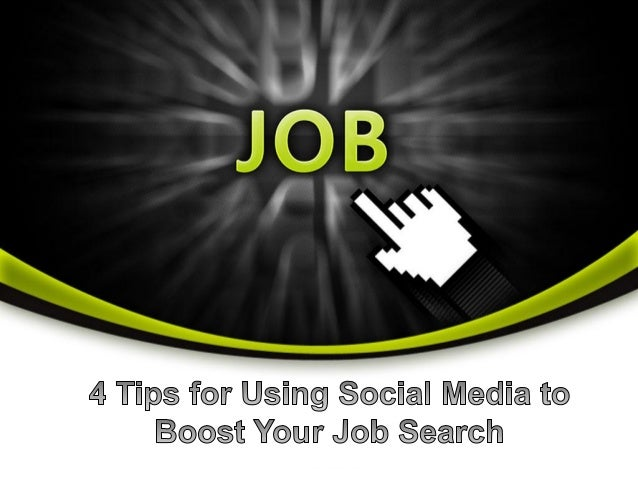4 Tips on Using Social Media to Boost Your Job Search