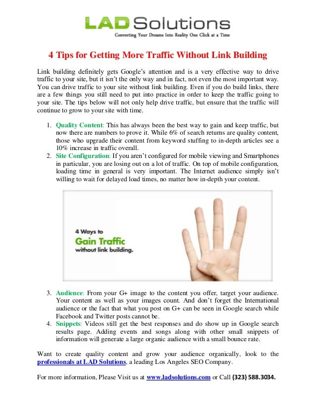 4 Tips for Getting More Traffic Without Link Building Link building definitely gets Google's attention and is a very effec...