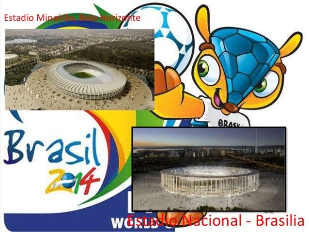 Estadio Mineirão, Belo Horizonte Estadio Nacional - Brasilia